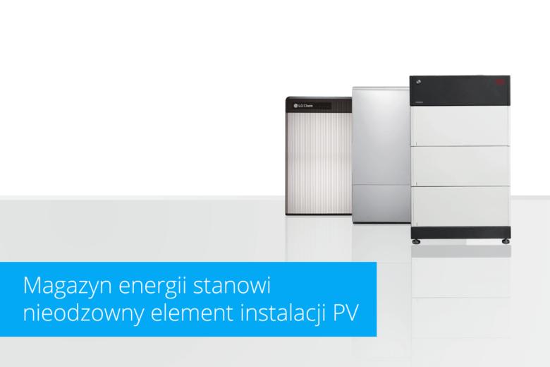 Magazyn energii stanowi nieodzowny element instalacji PV
